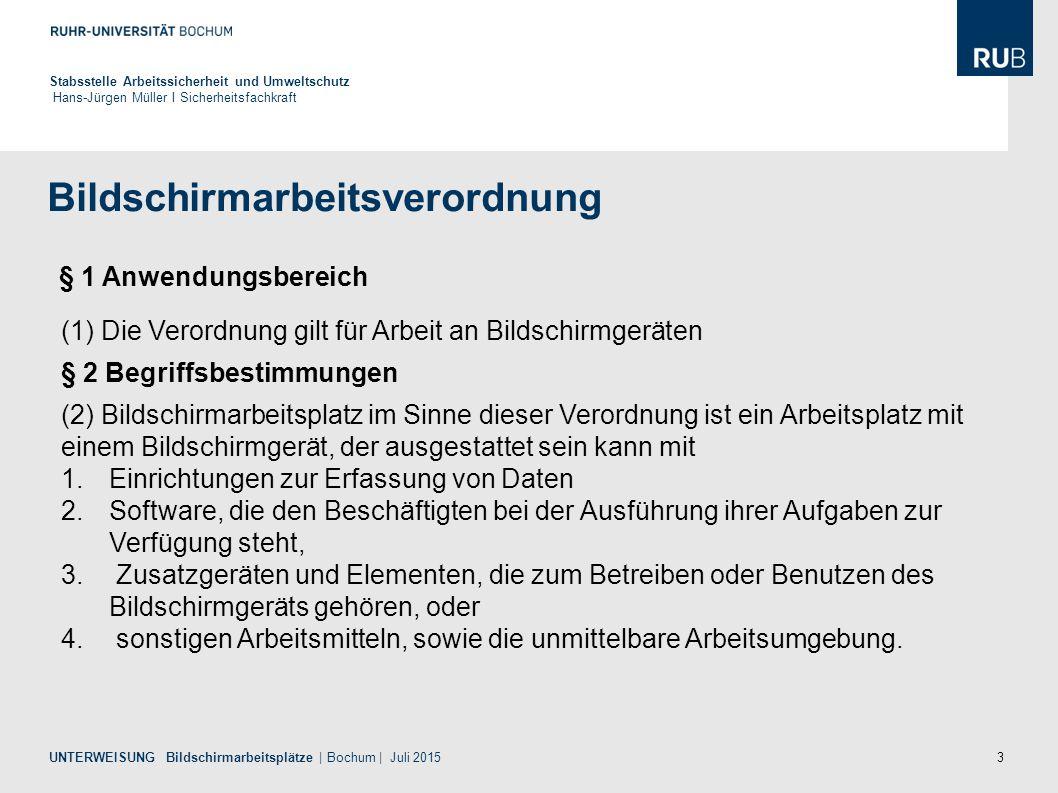 3 Bildschirmarbeitsverordnung Stabsstelle Arbeitssicherheit und Umweltschutz Hans-Jürgen Müller I Sicherheitsfachkraft UNTERWEISUNG Bildschirmarbeitsp