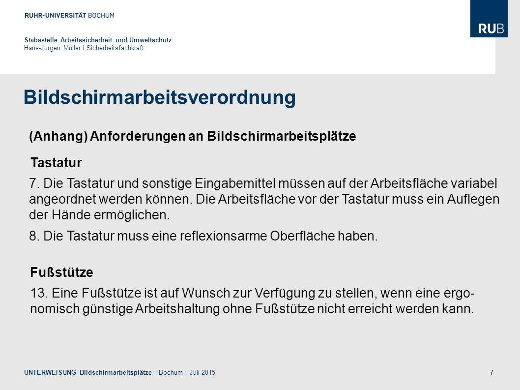 7 Bildschirmarbeitsverordnung Stabsstelle Arbeitssicherheit und Umweltschutz Hans-Jürgen Müller I Sicherheitsfachkraft UNTERWEISUNG Bildschirmarbeitsp