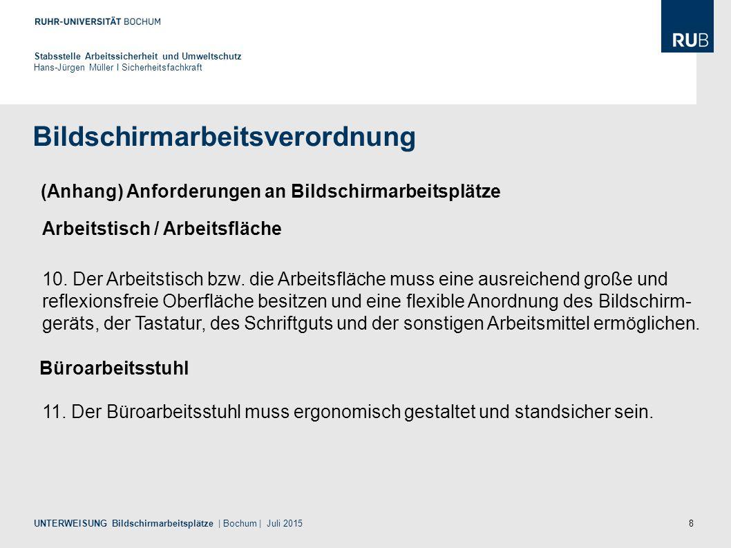 8 Bildschirmarbeitsverordnung Stabsstelle Arbeitssicherheit und Umweltschutz Hans-Jürgen Müller I Sicherheitsfachkraft UNTERWEISUNG Bildschirmarbeitsp
