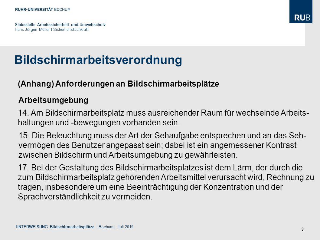 9 Bildschirmarbeitsverordnung Stabsstelle Arbeitssicherheit und Umweltschutz Hans-Jürgen Müller I Sicherheitsfachkraft UNTERWEISUNG Bildschirmarbeitsp