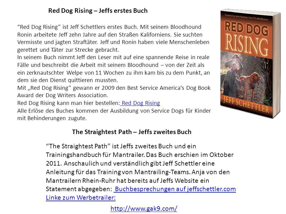 http://www.gak9.com/ Red Dog Rising – Jeffs erstes Buch Red Dog Rising ist Jeff Schettlers erstes Buch.