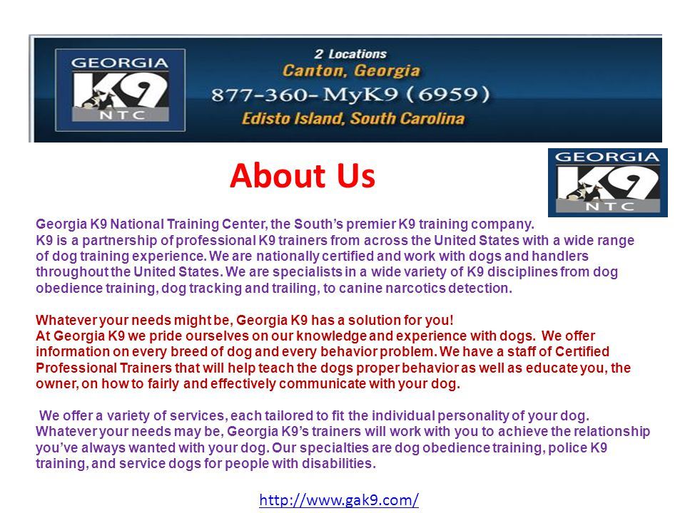 About Us Georgia K9 National Training Center, the South's premier K9 training company.