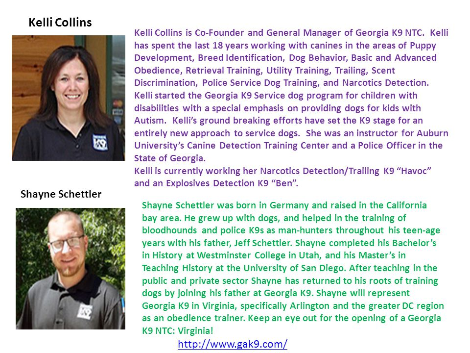 Kelli Collins Kelli Collins is Co-Founder and General Manager of Georgia K9 NTC.