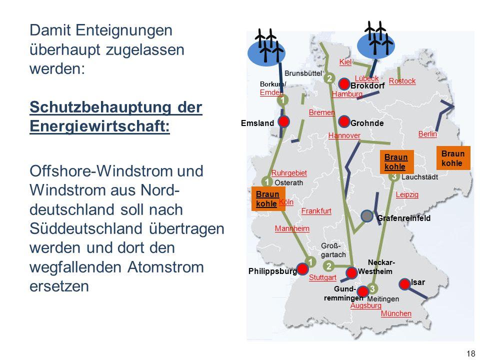Damit Enteignungen überhaupt zugelassen werden: Schutzbehauptung der Energiewirtschaft: Offshore-Windstrom und Windstrom aus Nord- deutschland soll na