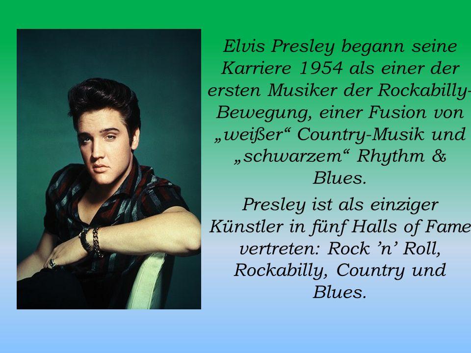 """Elvis Presley begann seine Karriere 1954 als einer der ersten Musiker der Rockabilly- Bewegung, einer Fusion von """"weißer Country-Musik und """"schwarzem Rhythm & Blues."""