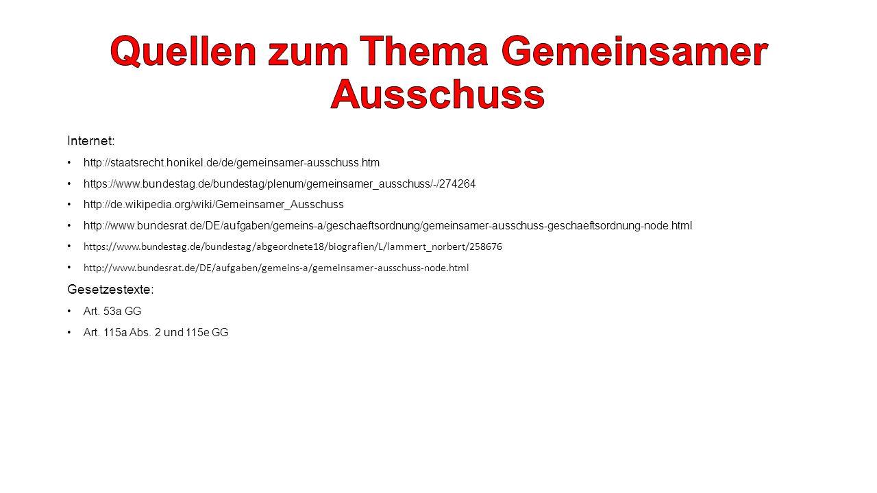 Internet: http://staatsrecht.honikel.de/de/gemeinsamer-ausschuss.htm https://www.bundestag.de/bundestag/plenum/gemeinsamer_ausschuss/-/274264 http://d