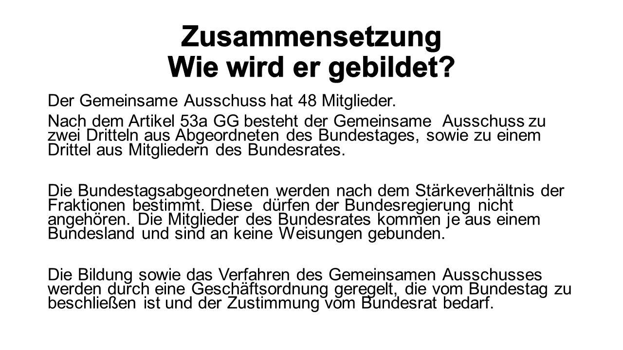 Der Gemeinsame Ausschuss hat 48 Mitglieder. Nach dem Artikel 53a GG besteht der Gemeinsame Ausschuss zu zwei Dritteln aus Abgeordneten des Bundestages