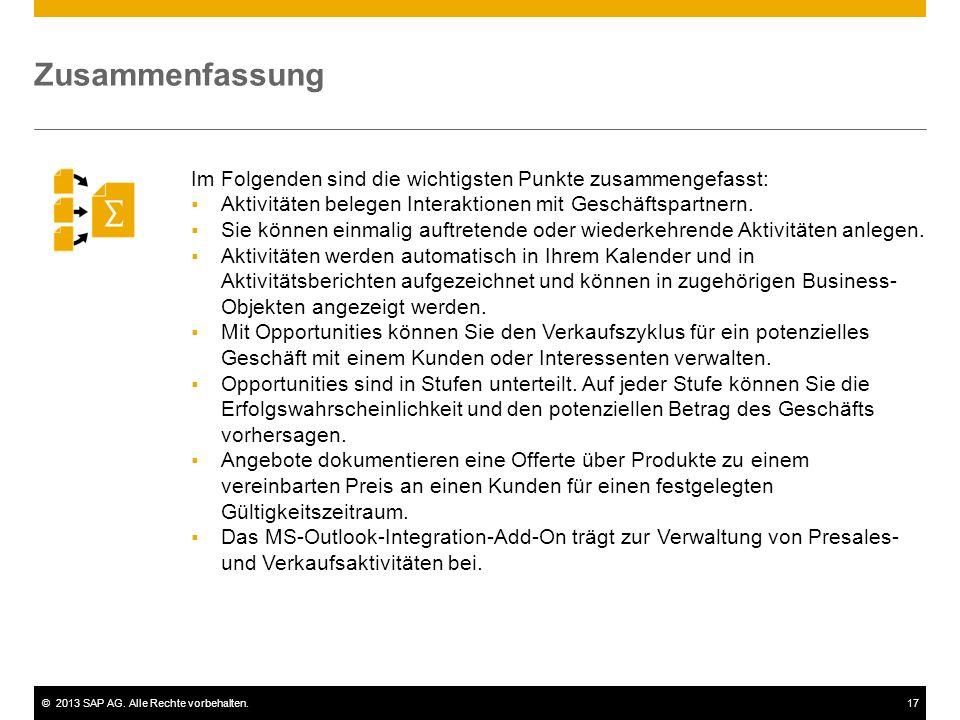 ©2013 SAP AG. Alle Rechte vorbehalten.17 Im Folgenden sind die wichtigsten Punkte zusammengefasst:  Aktivitäten belegen Interaktionen mit Geschäftspa