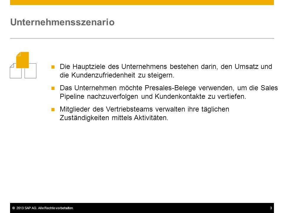 ©2013 SAP AG. Alle Rechte vorbehalten.3 Die Hauptziele des Unternehmens bestehen darin, den Umsatz und die Kundenzufriedenheit zu steigern. Das Untern