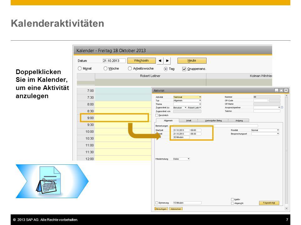 ©2013 SAP AG. Alle Rechte vorbehalten.7 Kalenderaktivitäten Doppelklicken Sie im Kalender, um eine Aktivität anzulegen