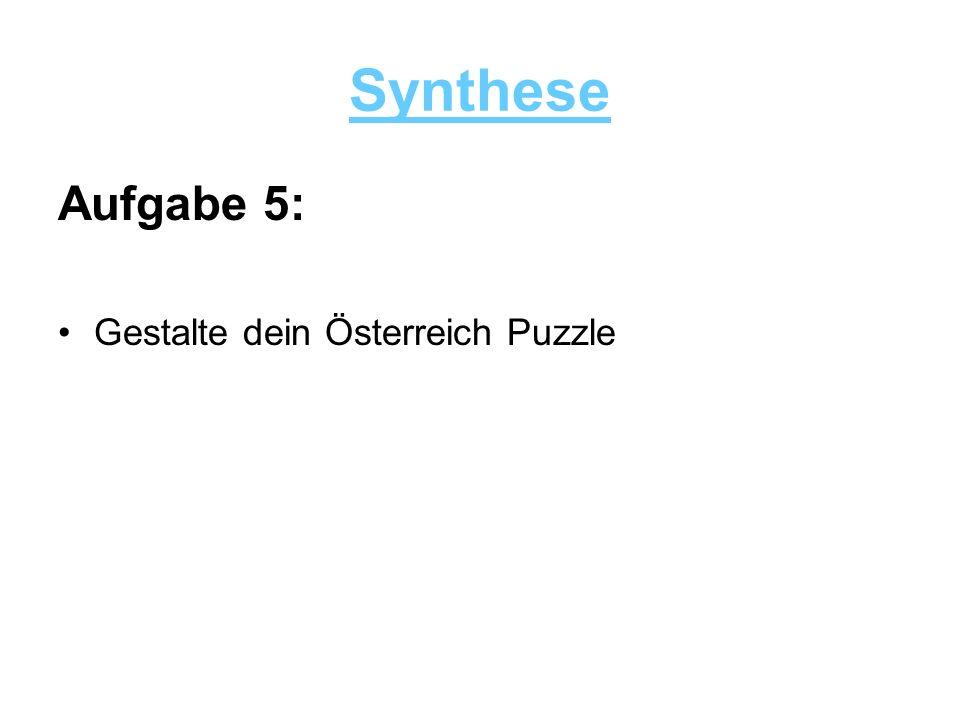 Synthese Aufgabe 5: Gestalte dein Österreich Puzzle