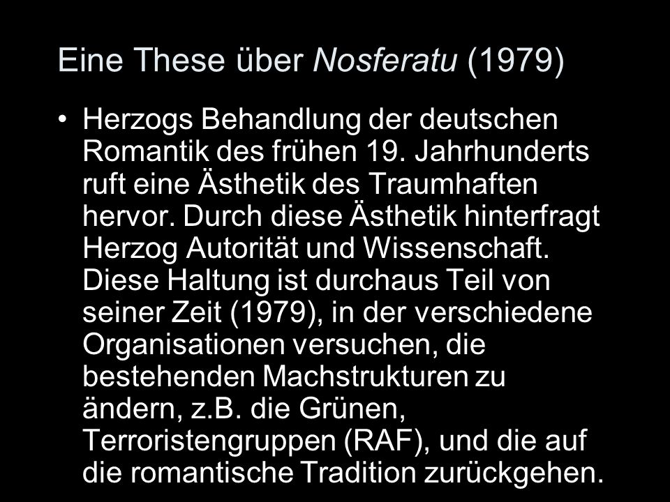 Eine These über Nosferatu (1979) Herzogs Behandlung der deutschen Romantik des frühen 19.