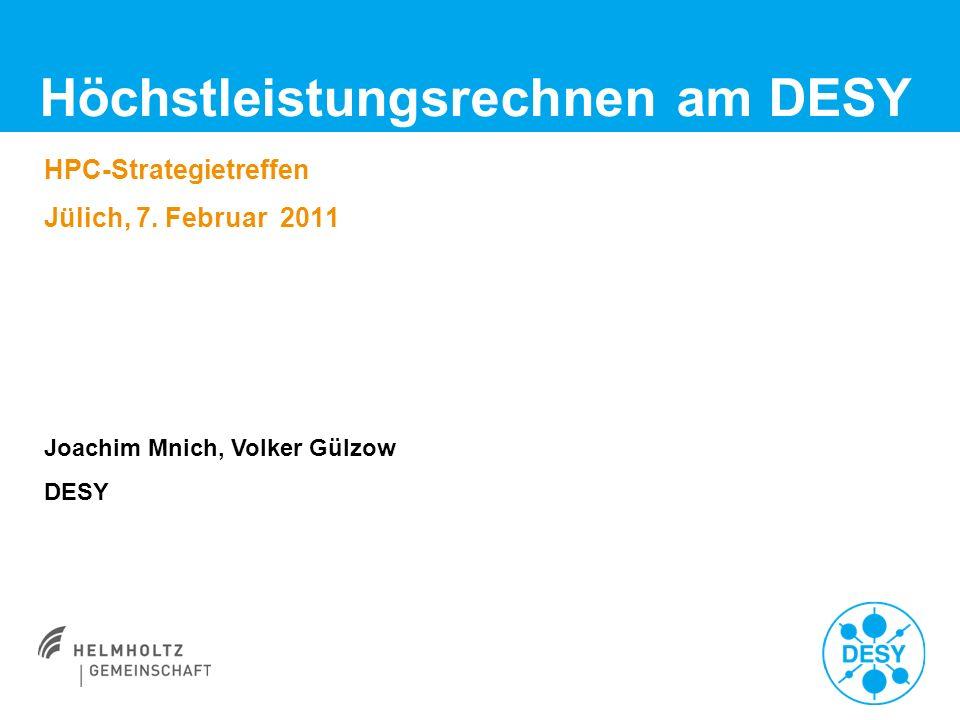 Höchstleistungsrechnen am DESY HPC-Strategietreffen Jülich, 7.