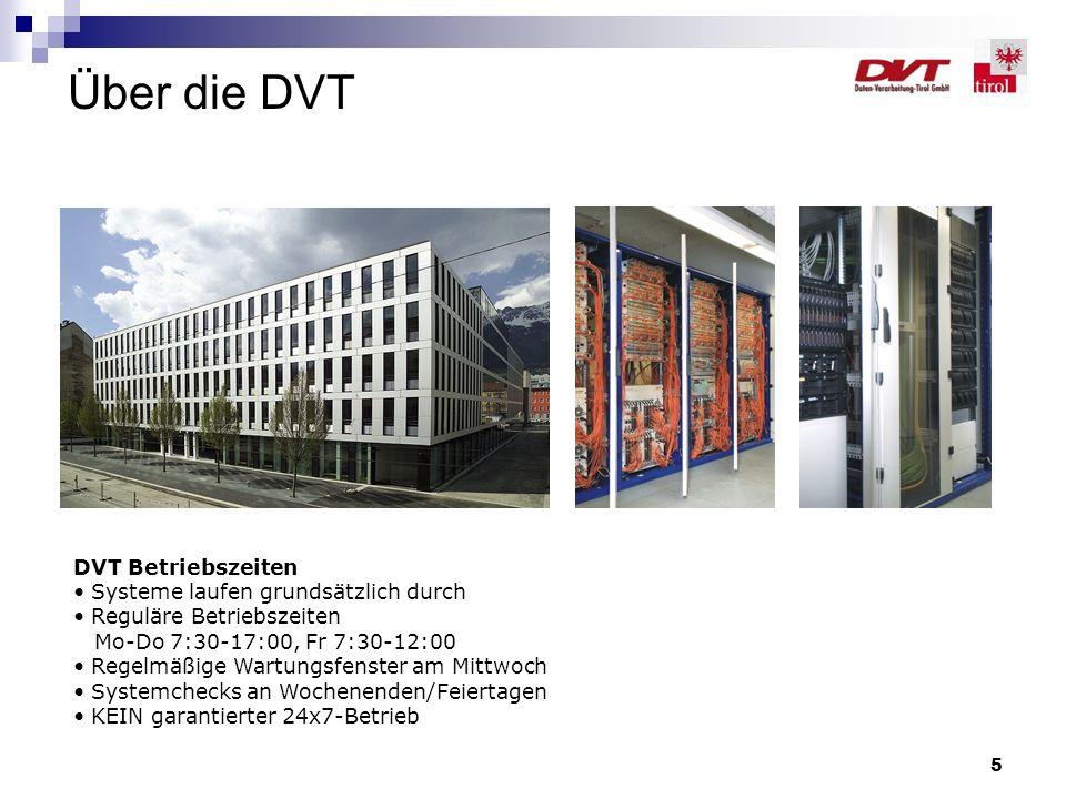 5 DVT Betriebszeiten Systeme laufen grundsätzlich durch Reguläre Betriebszeiten Mo-Do 7:30-17:00, Fr 7:30-12:00 Regelmäßige Wartungsfenster am Mittwoc