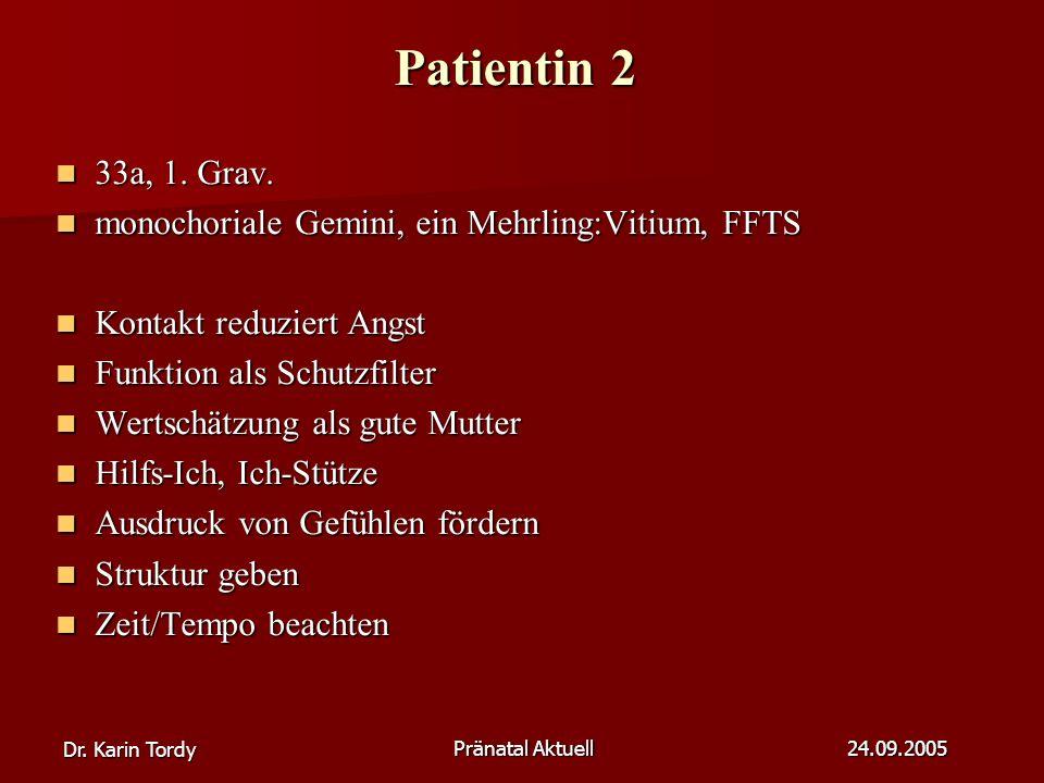 Dr.Karin Tordy Pränatal Aktuell 24.09.2005 Patientin 2 33a, 1.
