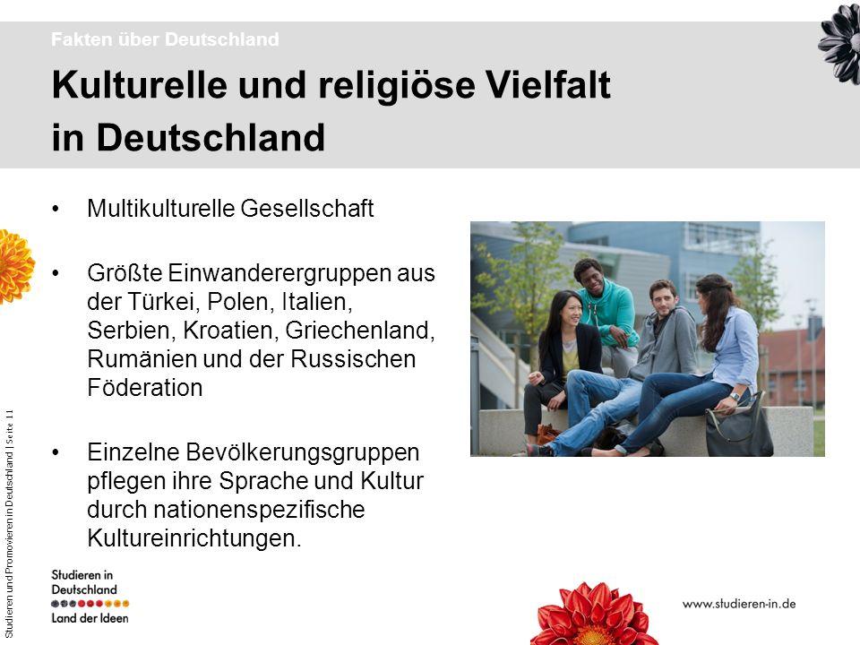 Studieren und Promovieren in Deutschland | Seite 11 Kulturelle und religiöse Vielfalt in Deutschland Fakten über Deutschland Multikulturelle Gesellsch