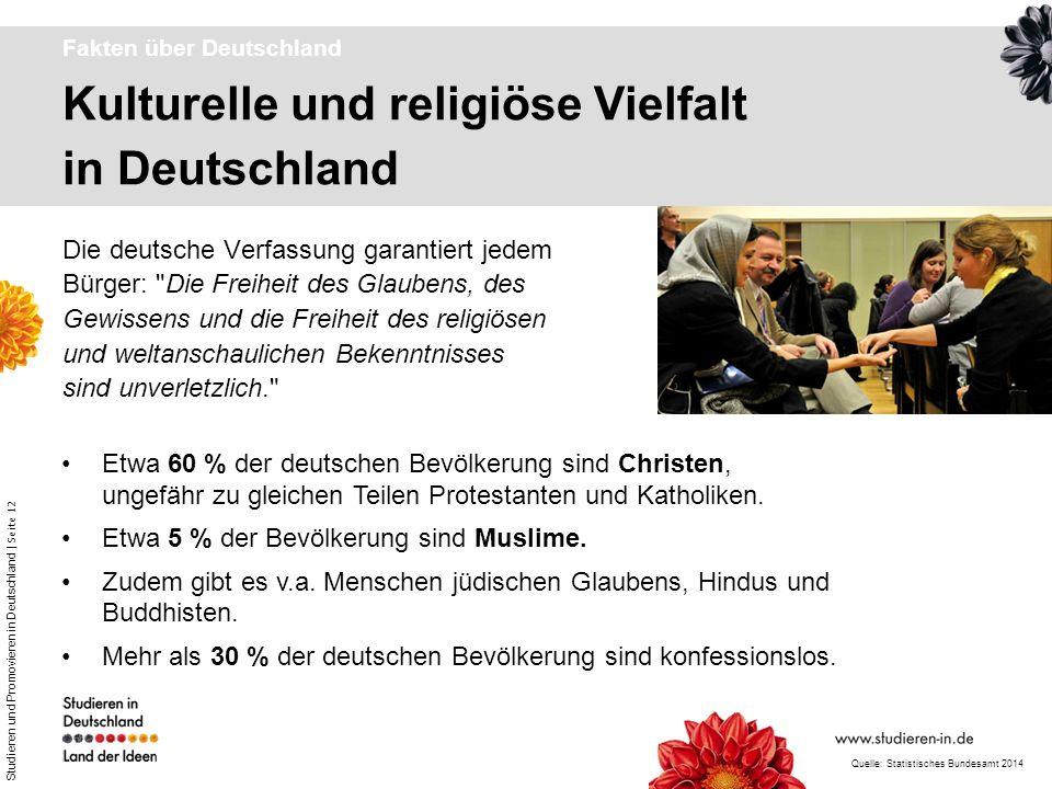 Studieren und Promovieren in Deutschland | Seite 12 Kulturelle und religiöse Vielfalt in Deutschland Fakten über Deutschland Die deutsche Verfassung g