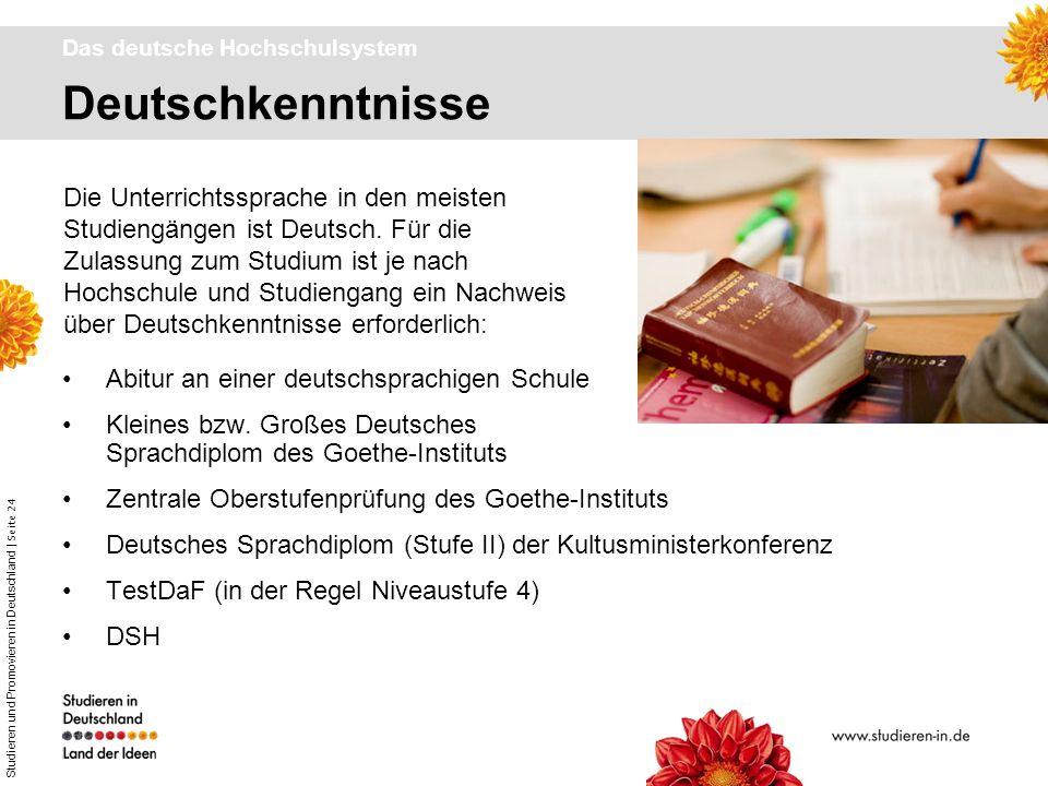 Studieren und Promovieren in Deutschland | Seite 24 Deutschkenntnisse Das deutsche Hochschulsystem Abitur an einer deutschsprachigen Schule Kleines bz