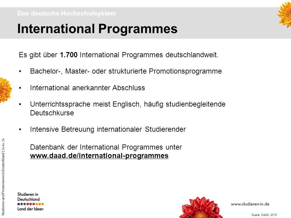 Studieren und Promovieren in Deutschland | Seite 26 Es gibt über 1.700 International Programmes deutschlandweit. Bachelor-, Master- oder strukturierte
