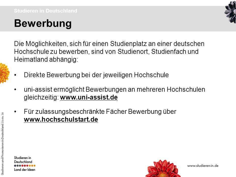 Studieren und Promovieren in Deutschland | Seite 28 Bewerbung Studieren in Deutschland Direkte Bewerbung bei der jeweiligen Hochschule uni-assist ermö