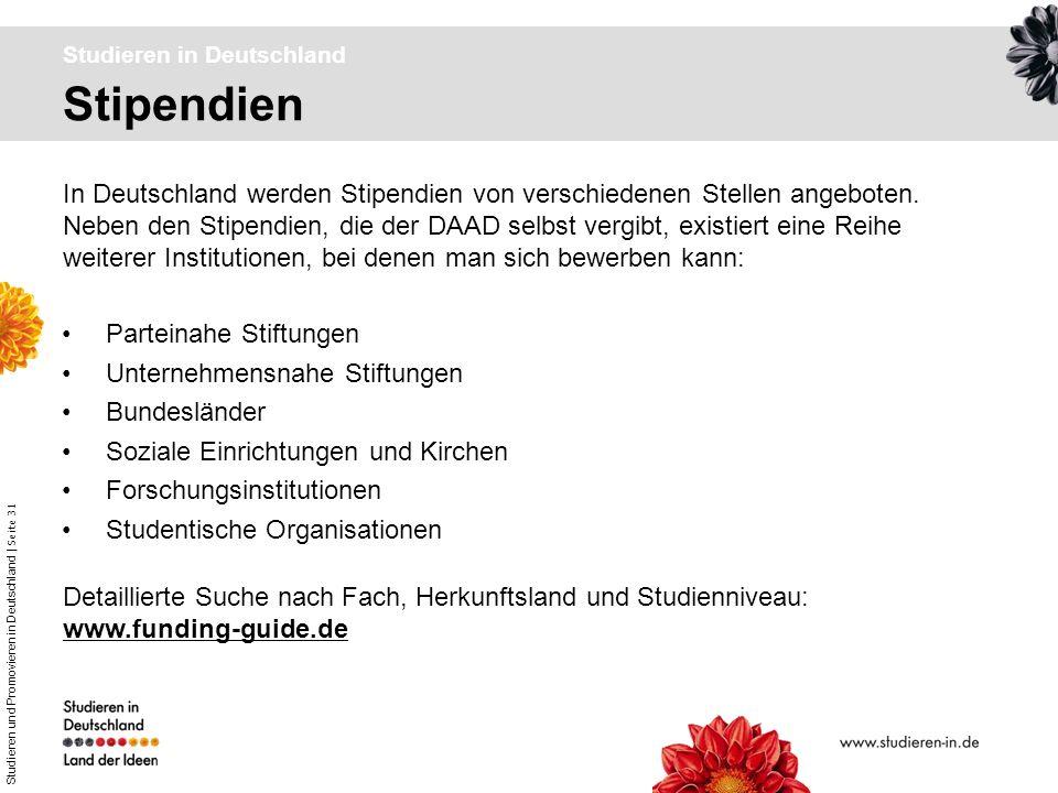 Studieren und Promovieren in Deutschland | Seite 31 Stipendien Studieren in Deutschland In Deutschland werden Stipendien von verschiedenen Stellen ang