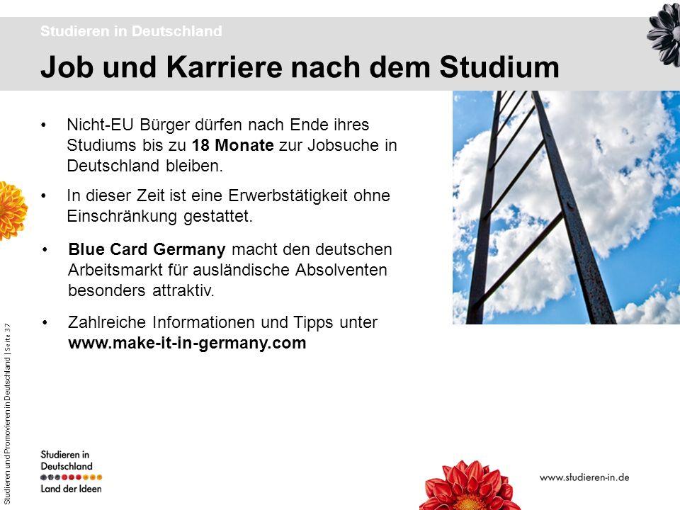 Studieren und Promovieren in Deutschland | Seite 37 Job und Karriere nach dem Studium Studieren in Deutschland Nicht-EU Bürger dürfen nach Ende ihres