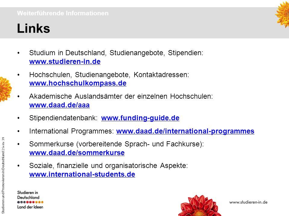 Studieren und Promovieren in Deutschland | Seite 39 Links Weiterführende Informationen Studium in Deutschland, Studienangebote, Stipendien: www.studie