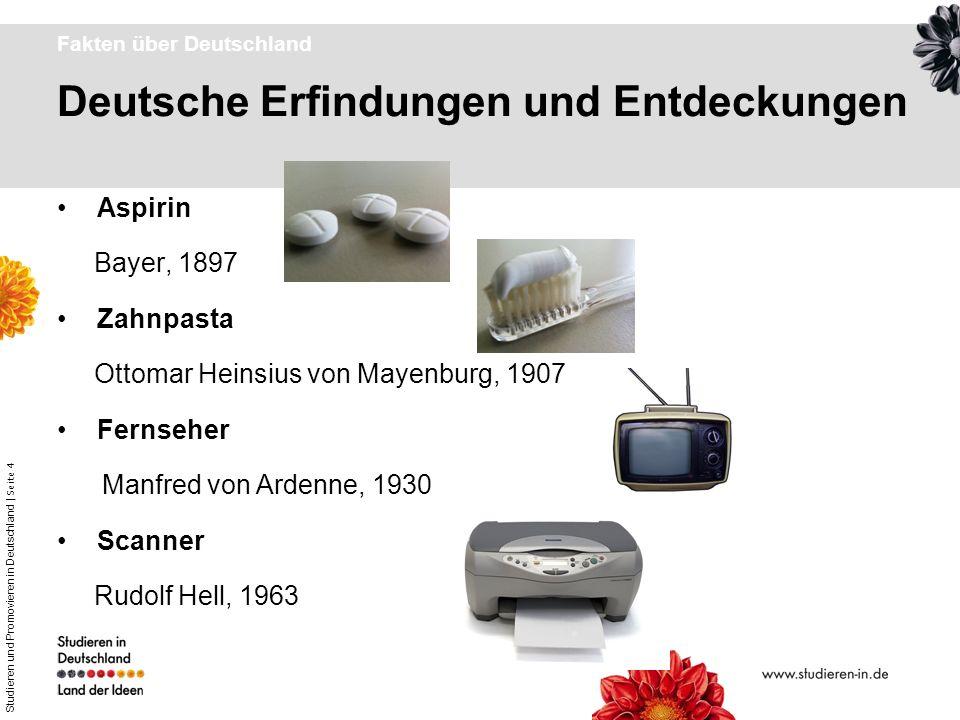 Studieren und Promovieren in Deutschland | Seite 4 Deutsche Erfindungen und Entdeckungen Fakten über Deutschland Aspirin Bayer, 1897 Zahnpasta Ottomar