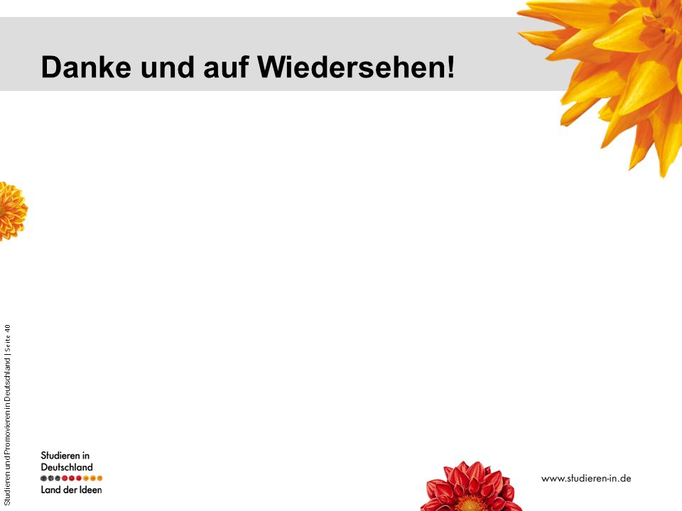 Studieren und Promovieren in Deutschland | Seite 40 Danke und auf Wiedersehen!