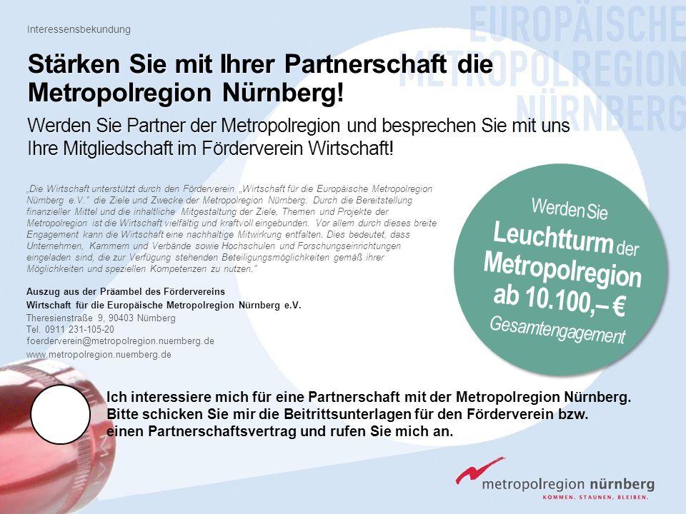 Werden Sie Leuchtturm der Metropolregion ab 10.100,– € Gesamtengagement Stärken Sie mit Ihrer Partnerschaft die Metropolregion Nürnberg! Werden Sie Pa
