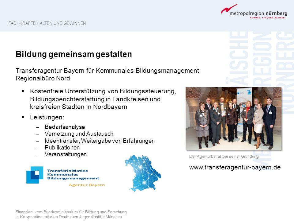 FACHKRÄFTE HALTEN UND GEWINNEN Bildung gemeinsam gestalten Transferagentur Bayern für Kommunales Bildungsmanagement, Regionalbüro Nord  Kostenfreie U