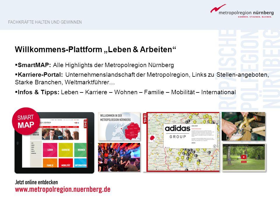 """FACHKRÄFTE HALTEN UND GEWINNEN Willkommens-Plattform """"Leben & Arbeiten""""  SmartMAP: Alle Highlights der Metropolregion Nürnberg  Karriere-Portal: Unt"""
