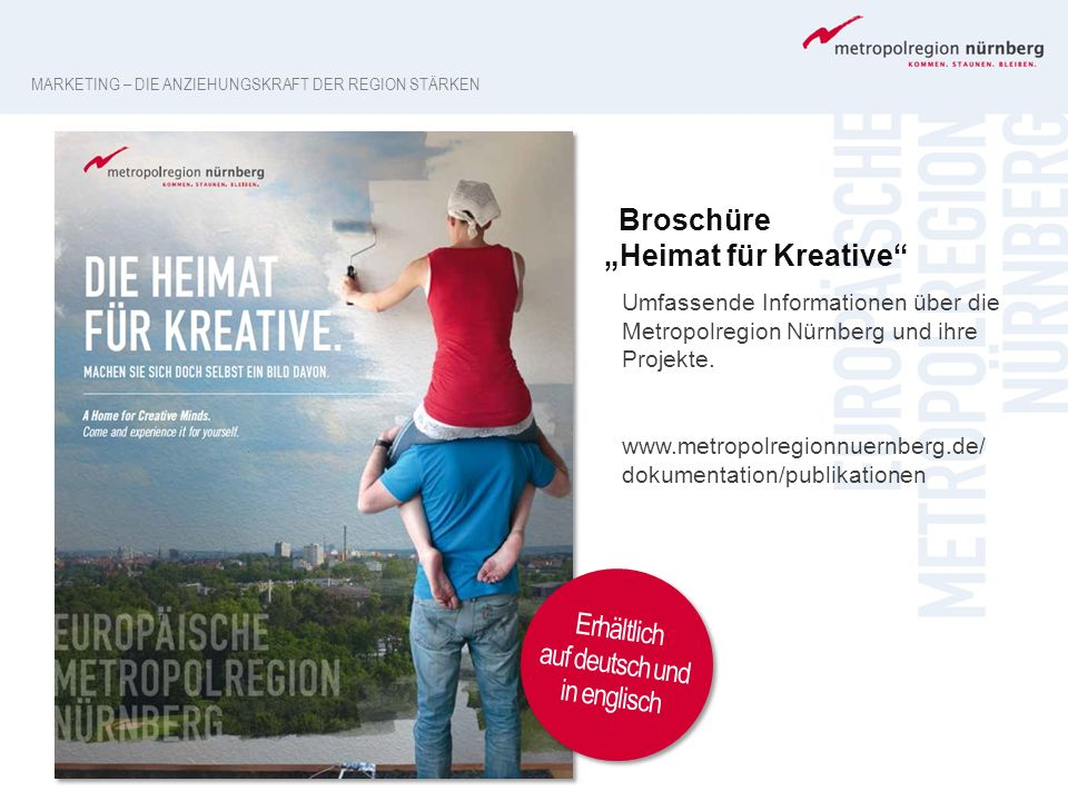 """Broschüre """"Heimat für Kreative"""" Umfassende Informationen über die Metropolregion Nürnberg und ihre Projekte. www.metropolregionnuernberg.de/ dokumenta"""