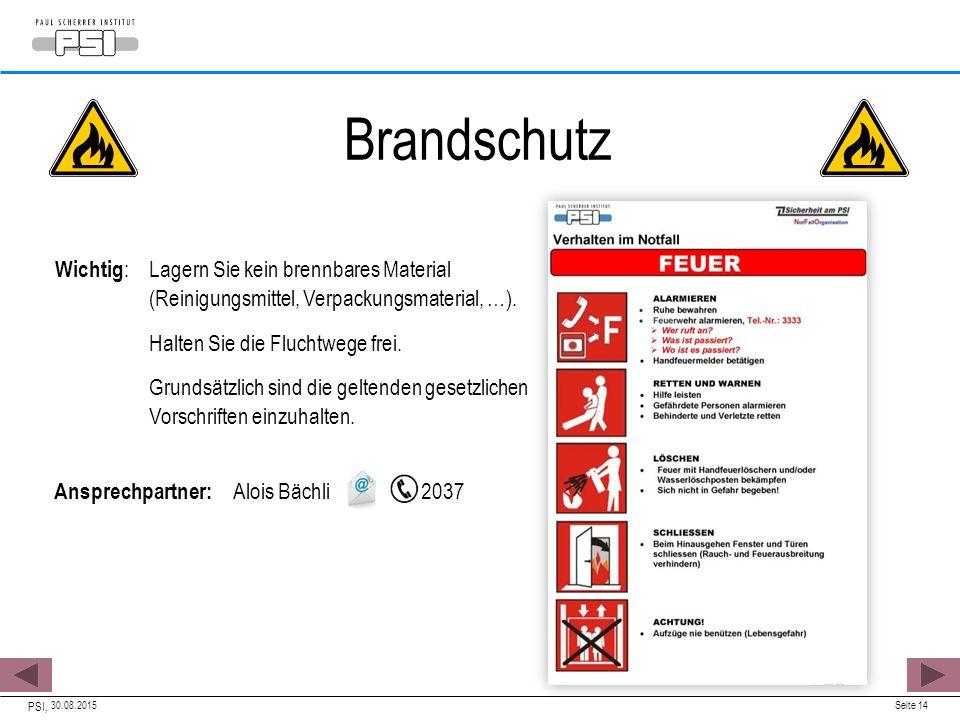 30.08.2015 PSI, Seite 14 Wichtig :Lagern Sie kein brennbares Material (Reinigungsmittel, Verpackungsmaterial, …).