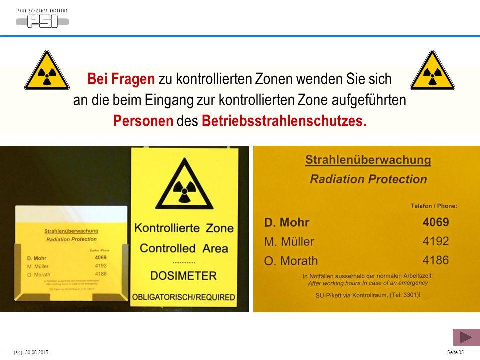 Bei Fragen zu kontrollierten Zonen wenden Sie sich an die beim Eingang zur kontrollierten Zone aufgeführten Personen des Betriebsstrahlenschutzes.
