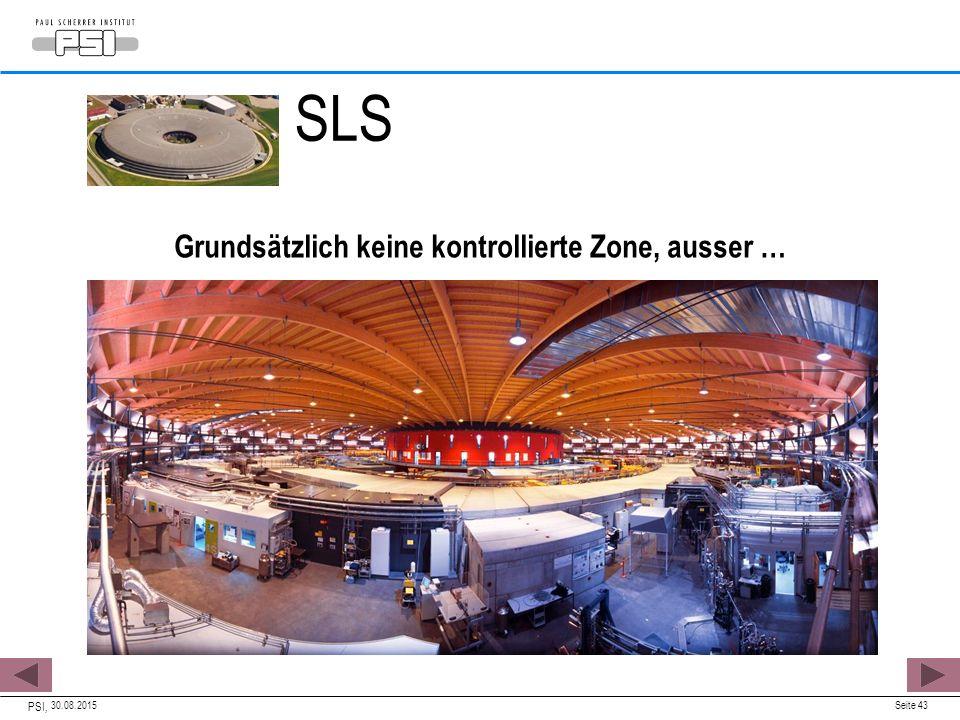 30.08.2015 PSI, Seite 43 Grundsätzlich keine kontrollierte Zone, ausser … SLS
