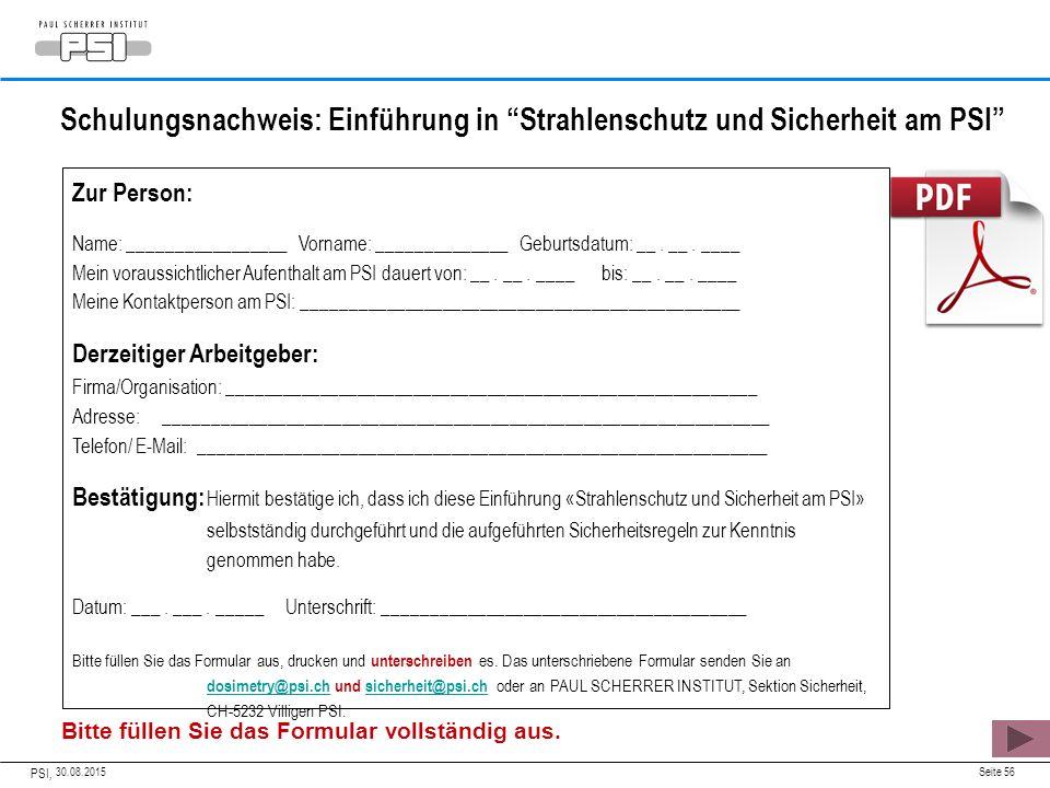 """Schulungsnachweis: Einführung in """"Strahlenschutz und Sicherheit am PSI"""" 30.08.2015 PSI, Seite 56 Zur Person: Name: _________________ Vorname: ________"""