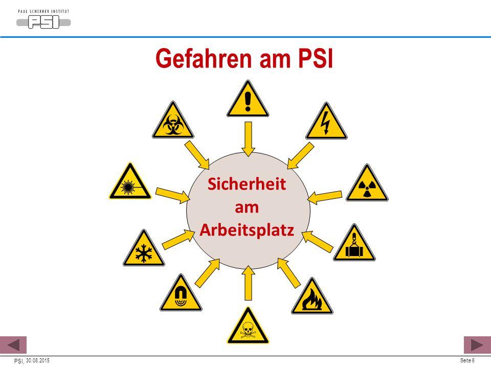 Gefahren am PSI 30.08.2015 PSI, Seite 6 Sicherheit am Arbeitsplatz