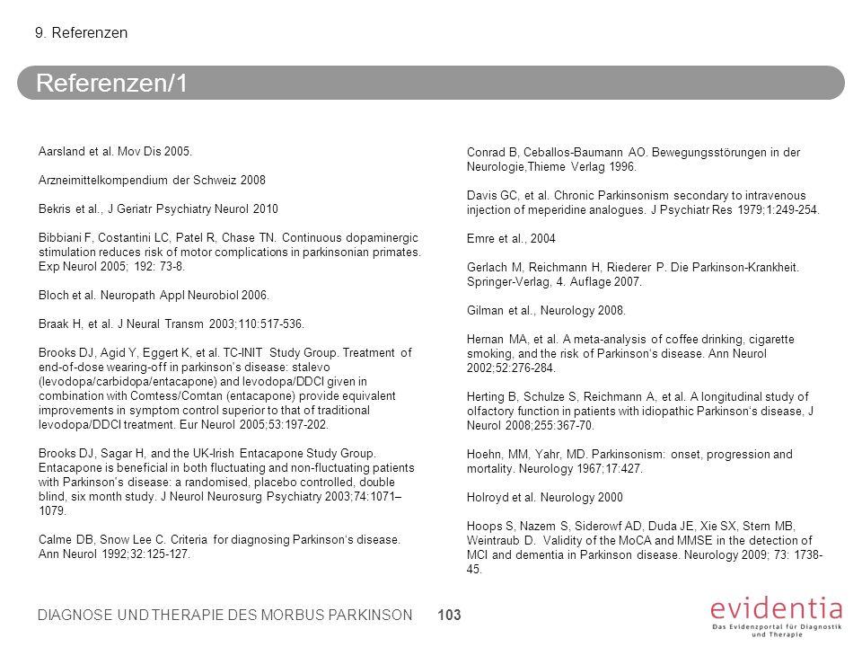 Referenzen/1 9. Referenzen Aarsland et al. Mov Dis 2005. Arzneimittelkompendium der Schweiz 2008 Bekris et al., J Geriatr Psychiatry Neurol 2010 Bibbi