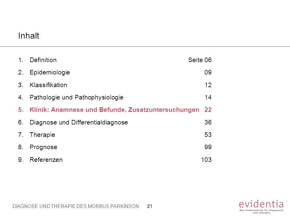 Inhalt 1.DefinitionSeite 06 2.Epidemiologie09 3.Klassifikation12 4.Pathologie und Pathophysiologie14 5.Klinik: Anamnese und Befunde, Zusatzuntersuchun