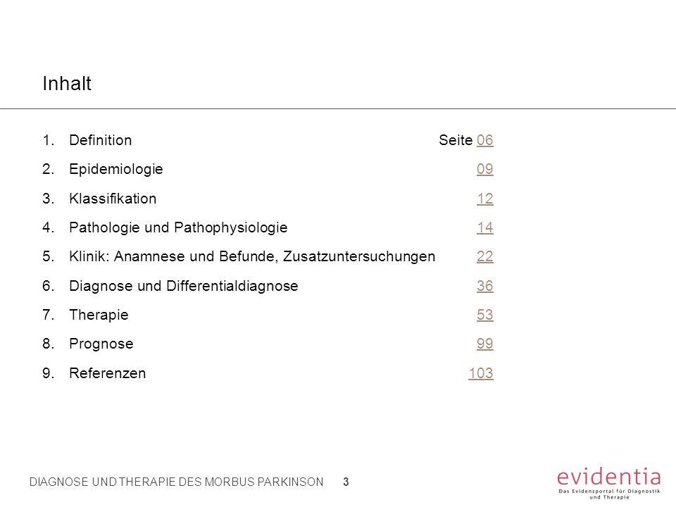 Inhalt 1.DefinitionSeite 0606 2.Epidemiologie0909 3.Klassifikation1212 4.Pathologie und Pathophysiologie1414 5.Klinik: Anamnese und Befunde, Zusatzunt