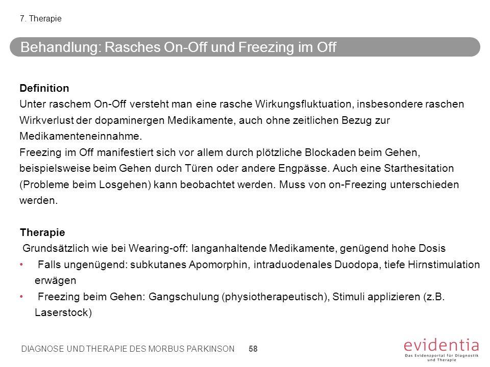 Behandlung: Rasches On-Off und Freezing im Off Definition Unter raschem On-Off versteht man eine rasche Wirkungsfluktuation, insbesondere raschen Wirk