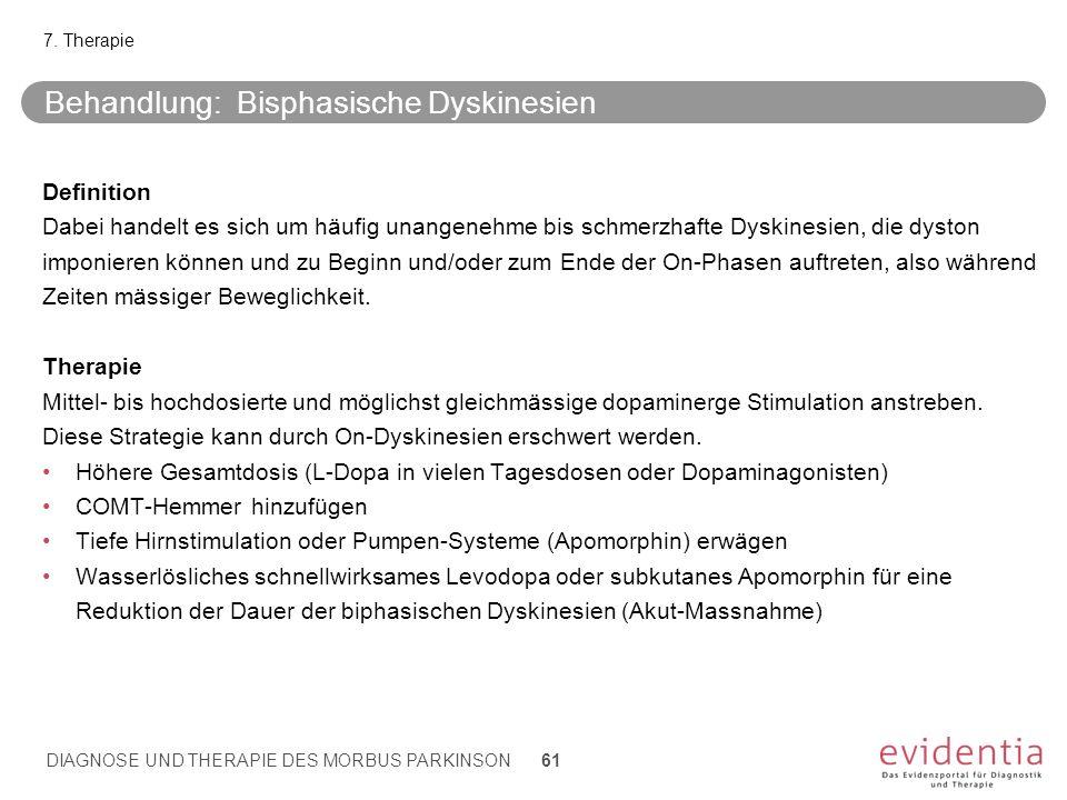 Behandlung: Bisphasische Dyskinesien Definition Dabei handelt es sich um häufig unangenehme bis schmerzhafte Dyskinesien, die dyston imponieren können