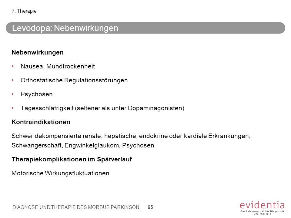 Levodopa: Nebenwirkungen Nebenwirkungen Nausea, Mundtrockenheit Orthostatische Regulationsstörungen Psychosen Tagesschläfrigkeit (seltener als unter D