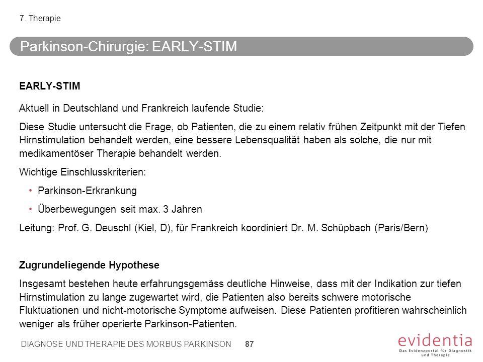 Parkinson-Chirurgie: EARLY-STIM EARLY-STIM Aktuell in Deutschland und Frankreich laufende Studie: Diese Studie untersucht die Frage, ob Patienten, die