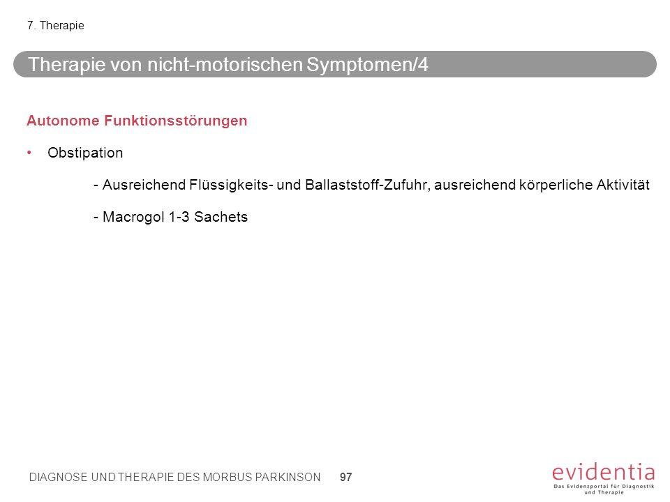 Therapie von nicht-motorischen Symptomen/4 Autonome Funktionsstörungen Obstipation - Ausreichend Flüssigkeits- und Ballaststoff-Zufuhr, ausreichend kö