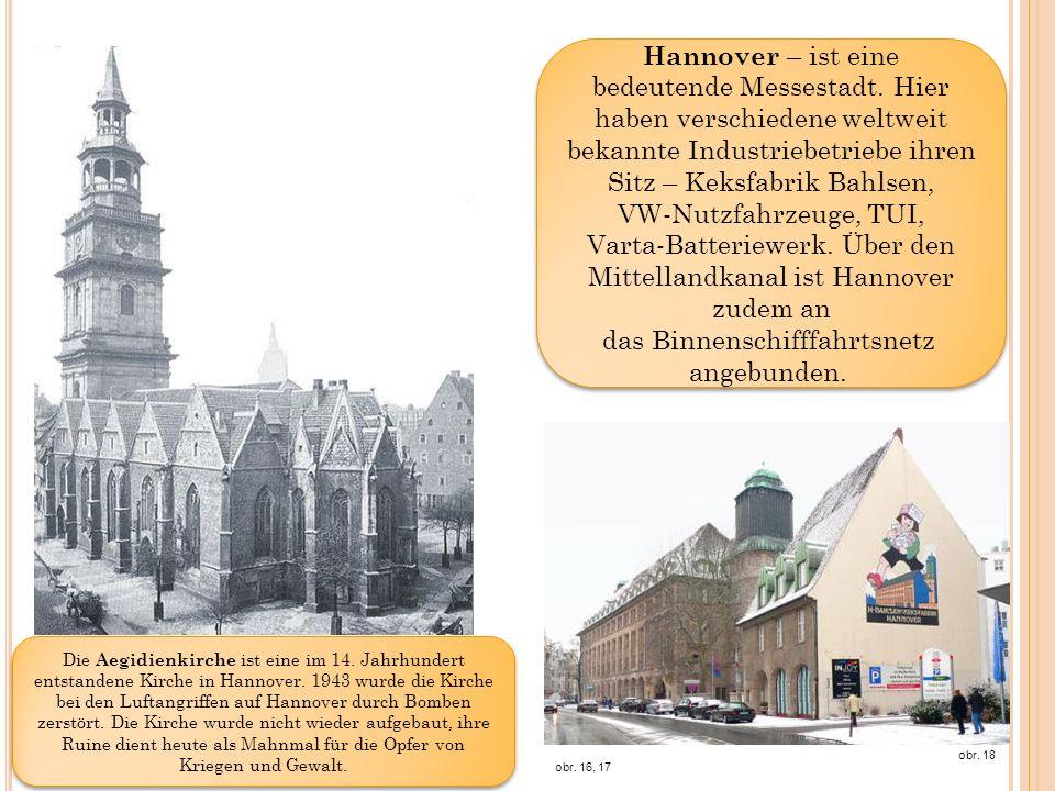 obr. 16, 17 Hannover – ist eine bedeutende Messestadt.