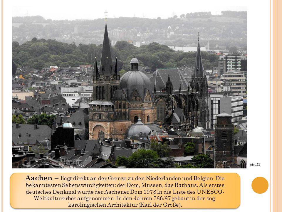 Aachen – liegt direkt an der Grenze zu den Niederlanden und Belgien.