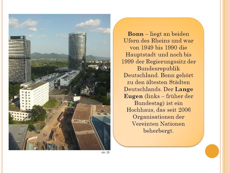Bonn – liegt an beiden Ufern des Rheins und war von 1949 bis 1990 die Hauptstadt und noch bis 1999 der Regierungssitz der Bundesrepublik Deutschland.