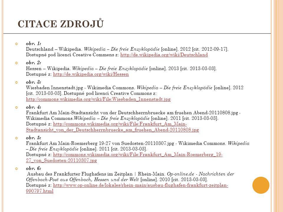 CITACE ZDROJŮ obr. 1: Deutschland – Wikipedia. Wikipedia – Die freie Enzyklopädie [online]. 2012 [cit. 2012-09-17]. Dostupné pod licencí Creative Comm